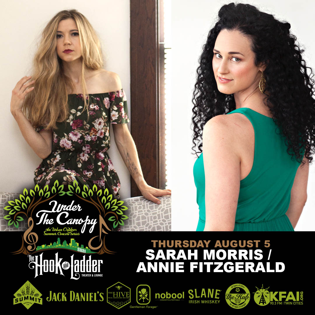 Sarah Morris & Annie Fitzgerald - Under The Canopy at The Hook and Ladder Theater - Thursday August 5