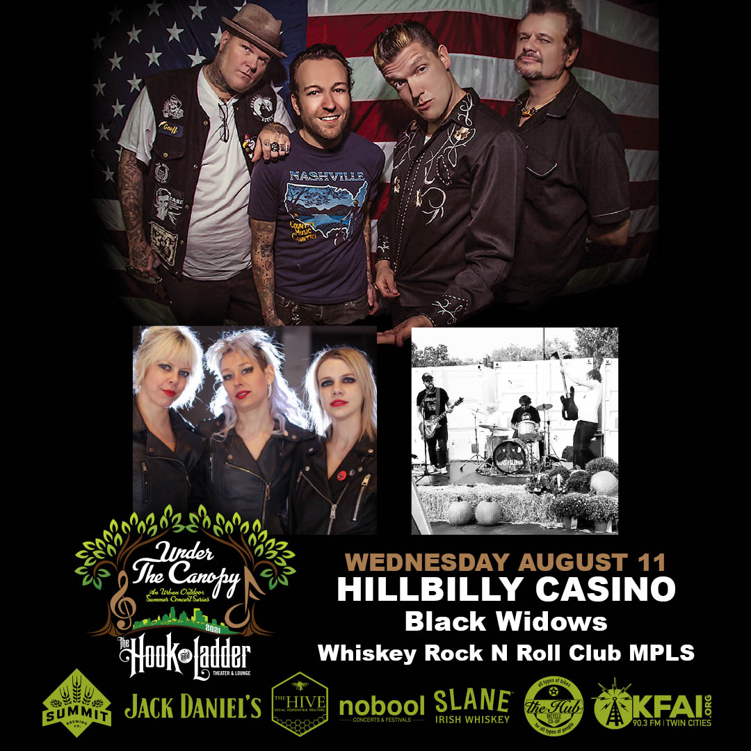 Hillbilly Casino with Black Widows, & Whiskey Rock 'n' Roll Club Mpls - Wednesday August 11 - Under The Canopy at The Hook and Ladder Theater