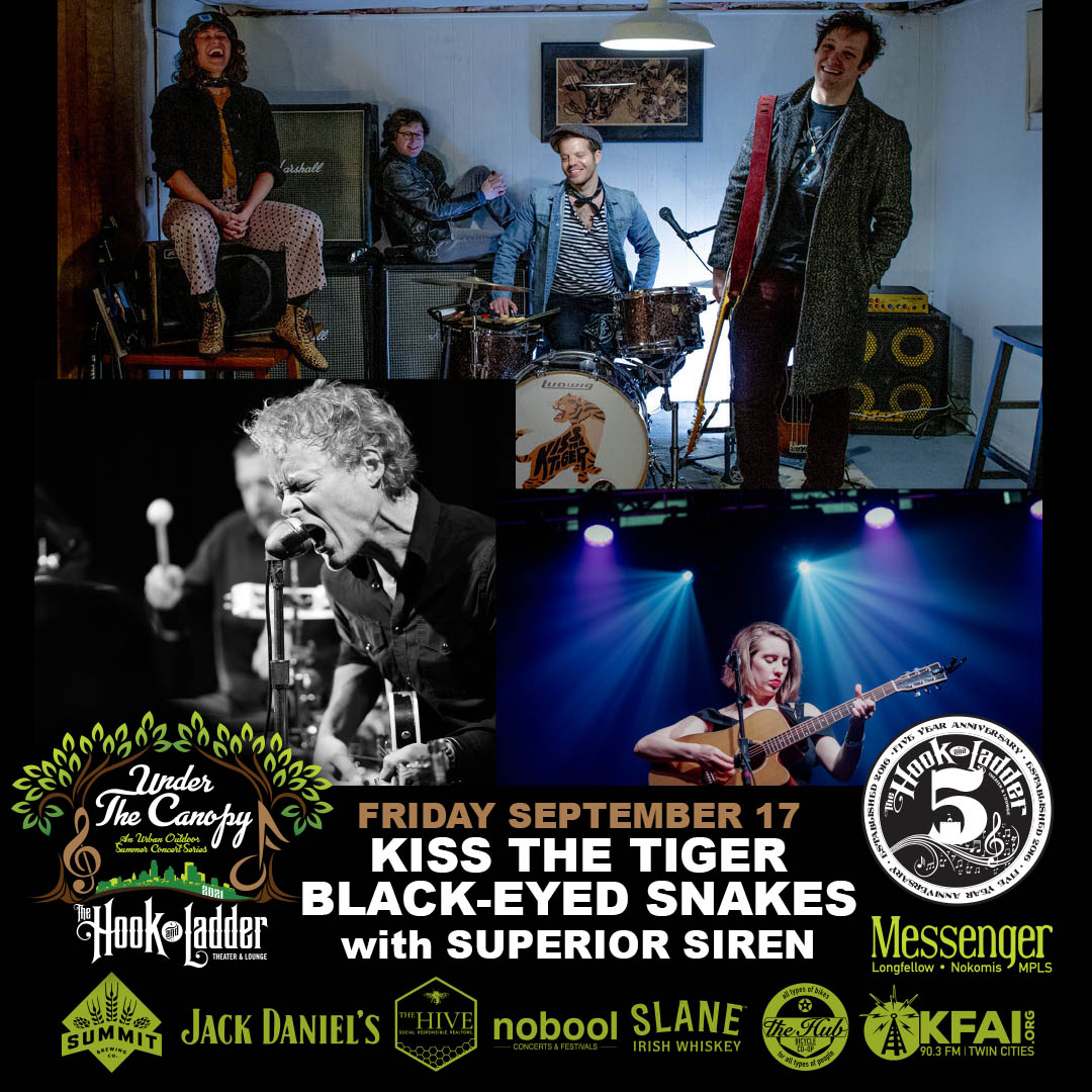Kiss The Tiger & Black-Eyed Snakes with Superior Siren - Friday, September 17 - Under The Canopy at The Hook and Ladder Theater