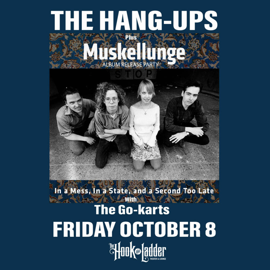 The Hang-Ups, Muskellunge & The Go-Karts - Friday,October 8 at The Hook and Ladder Theater