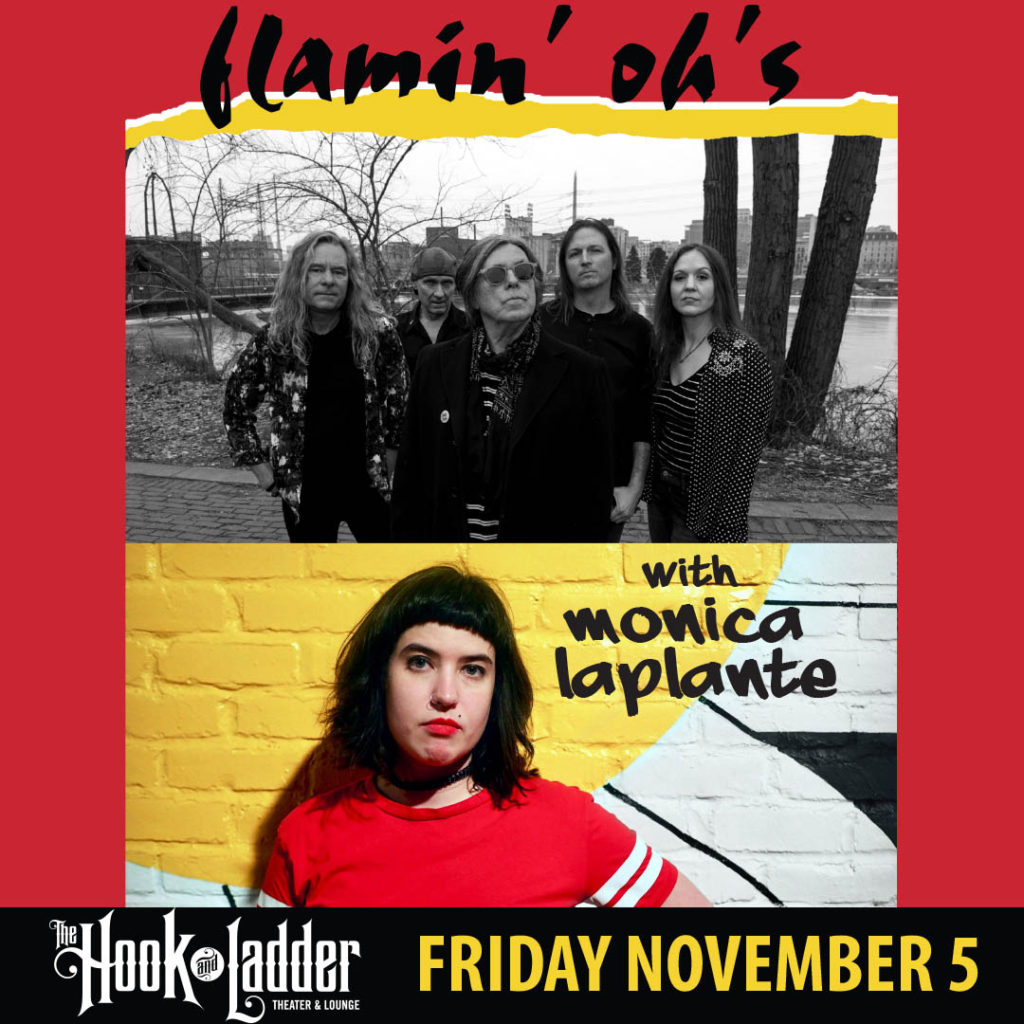 Flamin' Oh's withMonica LaPlante on Saturday,November 5 at The Hook and Ladder Theater