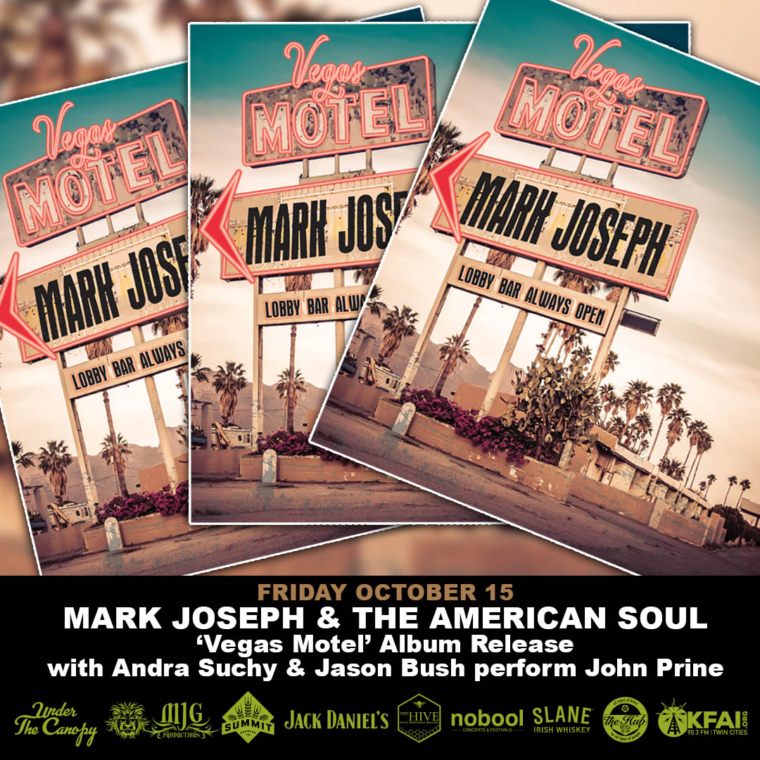 Mark Joseph and The American Soul'The Vegas Motel' Album Release - Friday, October 15 Under The Canopy at The Hook and Ladder Theater