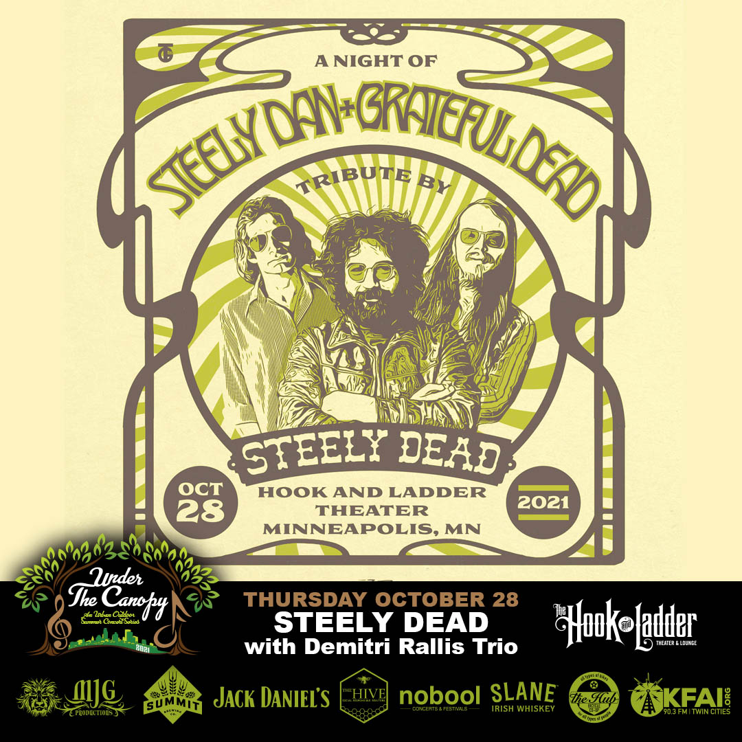 STEELY DEAD with guest Demitri Rallis Trio - Thursday, November 28 - Under The Canopy at The Hook and Ladder Theater