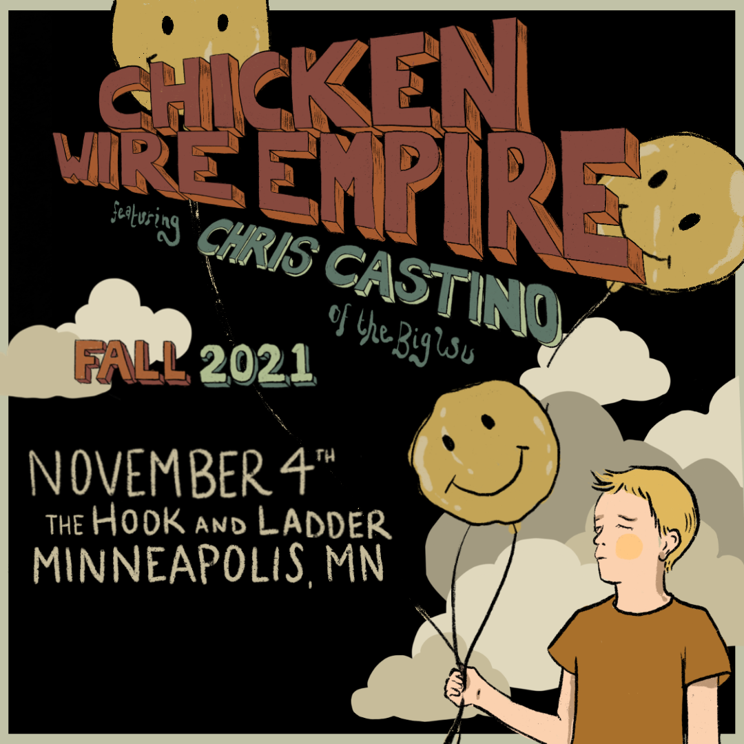 Chicken Wire Empire featuring Chris Castino Thursday, November 4, 2021 The Hook and Ladder Theater