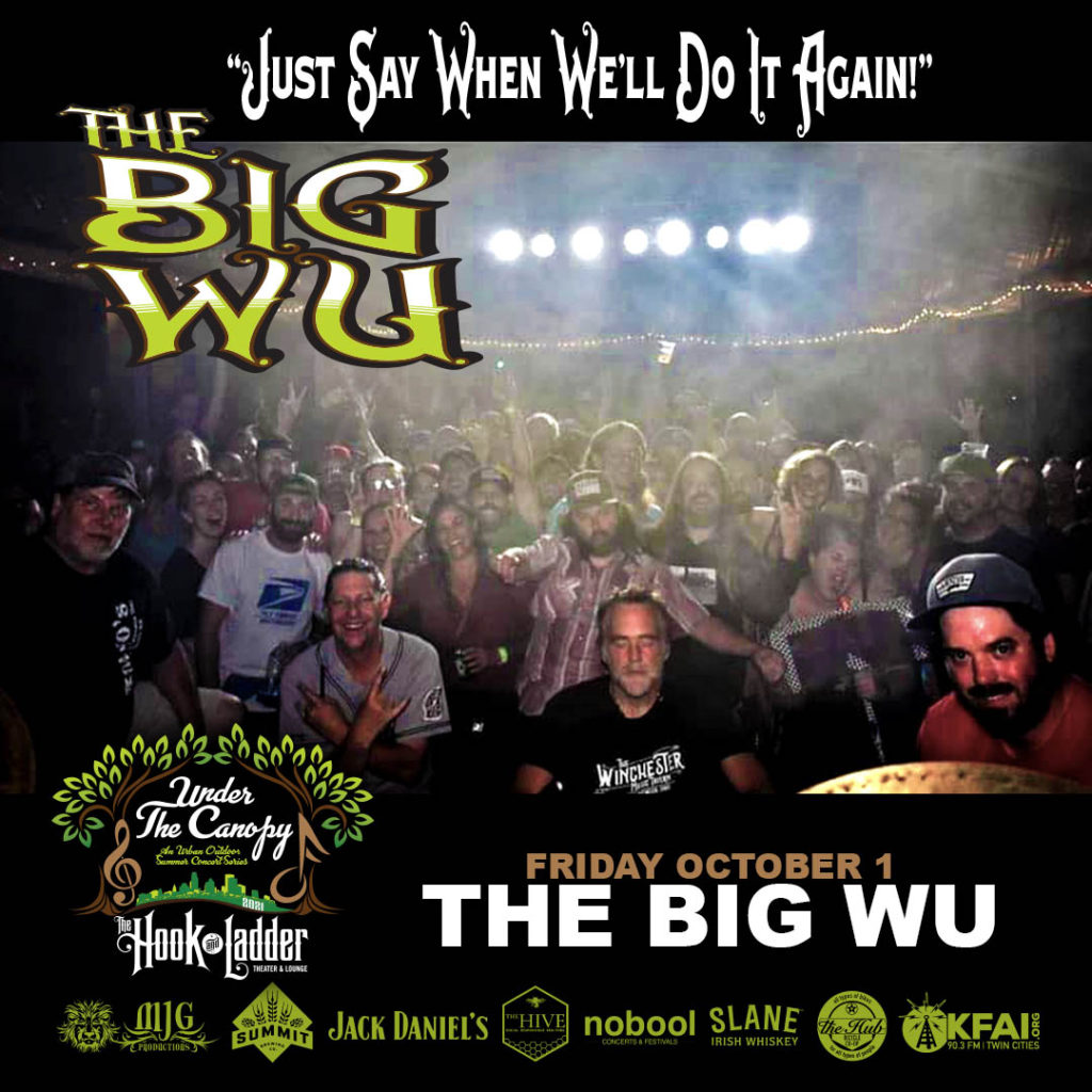 """The Big Wu - """"Just Say When We'll Do It Again"""" - Friday, October 1 - Under The Canopy at The Hook and Ladder Theater"""