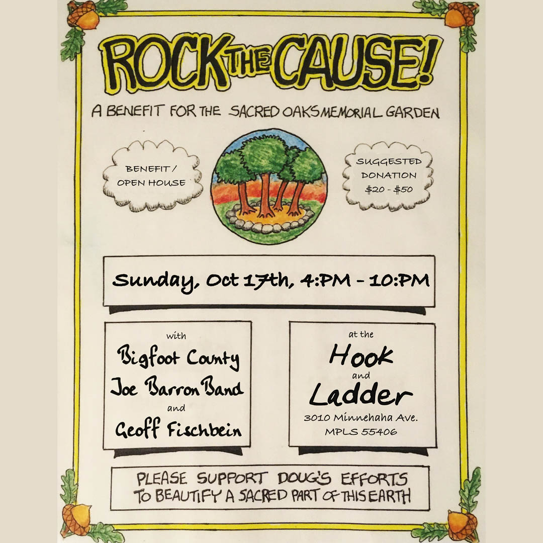 Rock The Cause! A Benefit For The Sacred Oaks Memorial Garden featuring Bigfoot County (2 sets), Joe Barron Band, & Geoff Fischbein Sunday, October 17 Under The Canopy at The Hook and Ladder Theater
