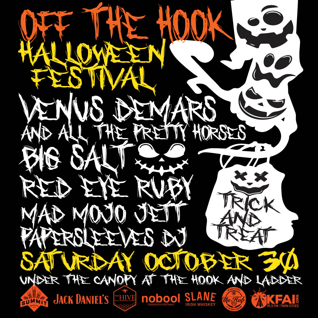 """""""OffThe Hook""""Halloween Festival performances byVenus DeMars & All The Pretty Horses,Big Salt,Red Eye Ruby,Mad Mojo Jett, &Papersleeves DJ Saturday, October 30 Under The Canopy at The Hook and Ladder Theater"""
