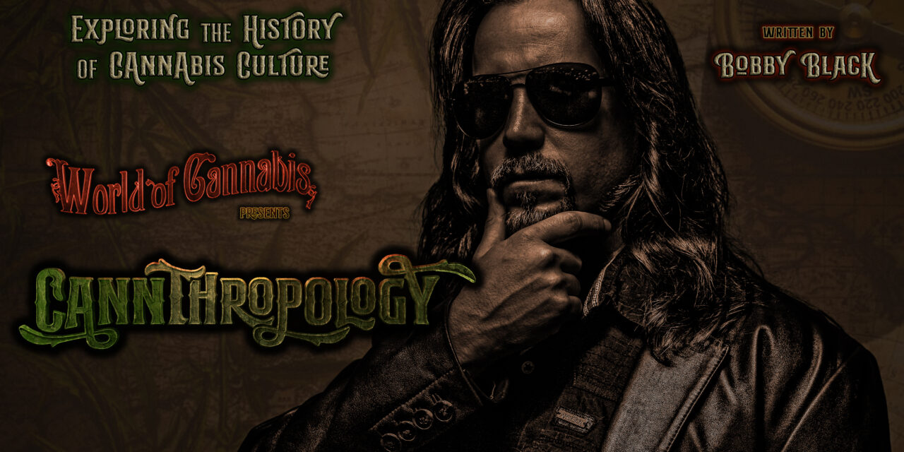 Introducing Cannthropology – History in The Making