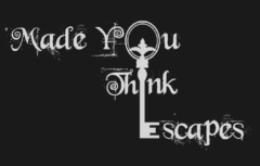 Made You Think Escapes