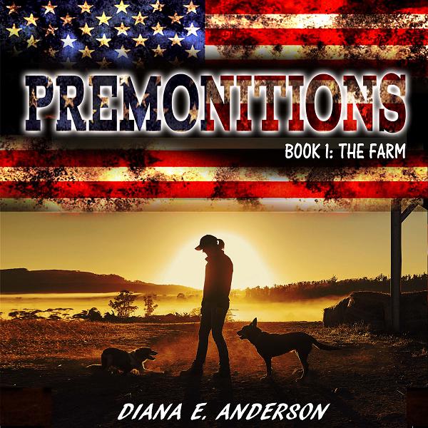 Premonitions the Farm diana E Anderson post-apocalyptic fiction