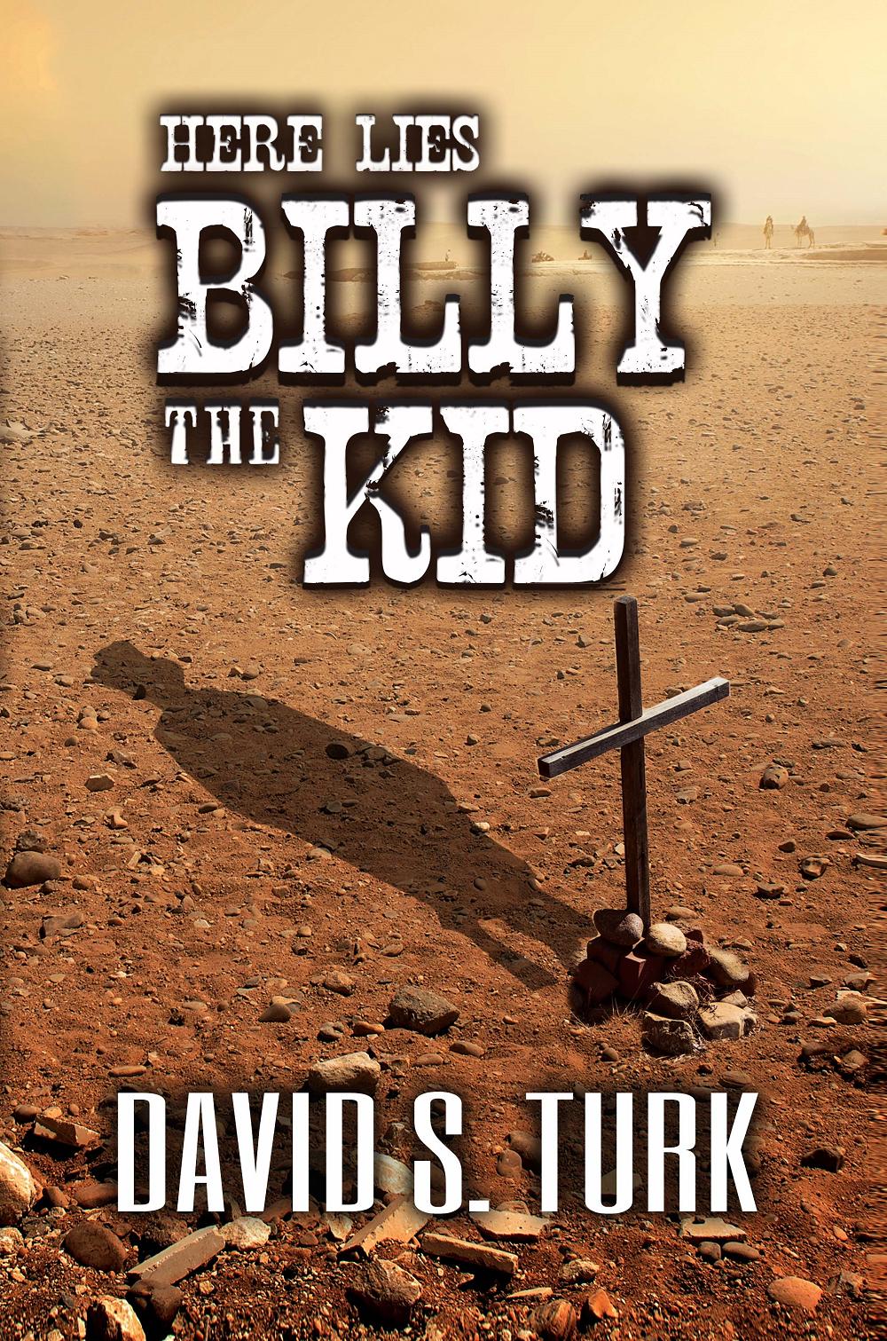 Here Lies Billy the Kid David S. Turk