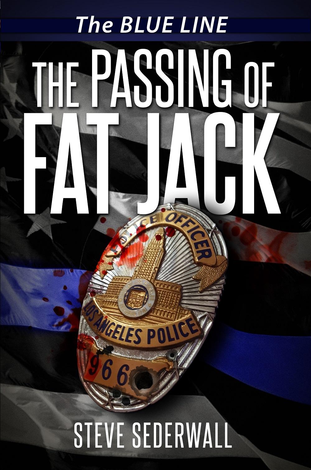The Passing of Fat Jack Steve Sederwall