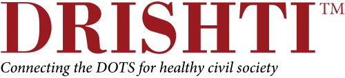 Drishti Magazine - Connecting the DOTS for healthy civil society