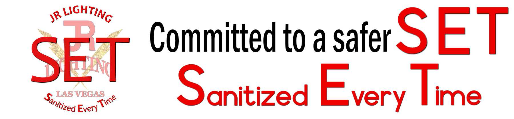 JR Lighting is Committed to a safer SET - Sanitized Every Time