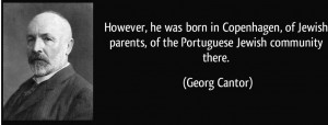 quote-however-he-was-born-in-copenhagen-of-jewish-parents-of-the-portuguese-jewish-community-there-georg-cantor-216295