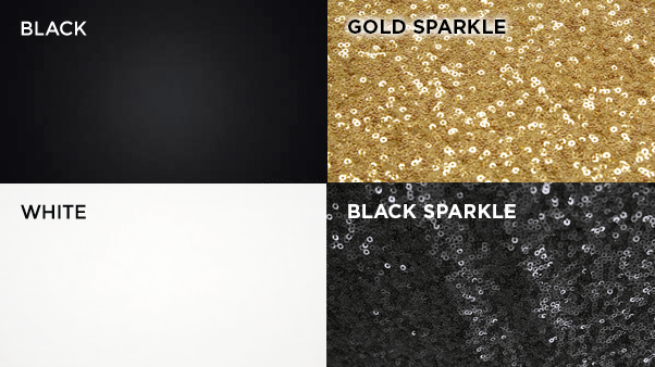 Backdrop choices: black, white, sparkle black or sparkle gold