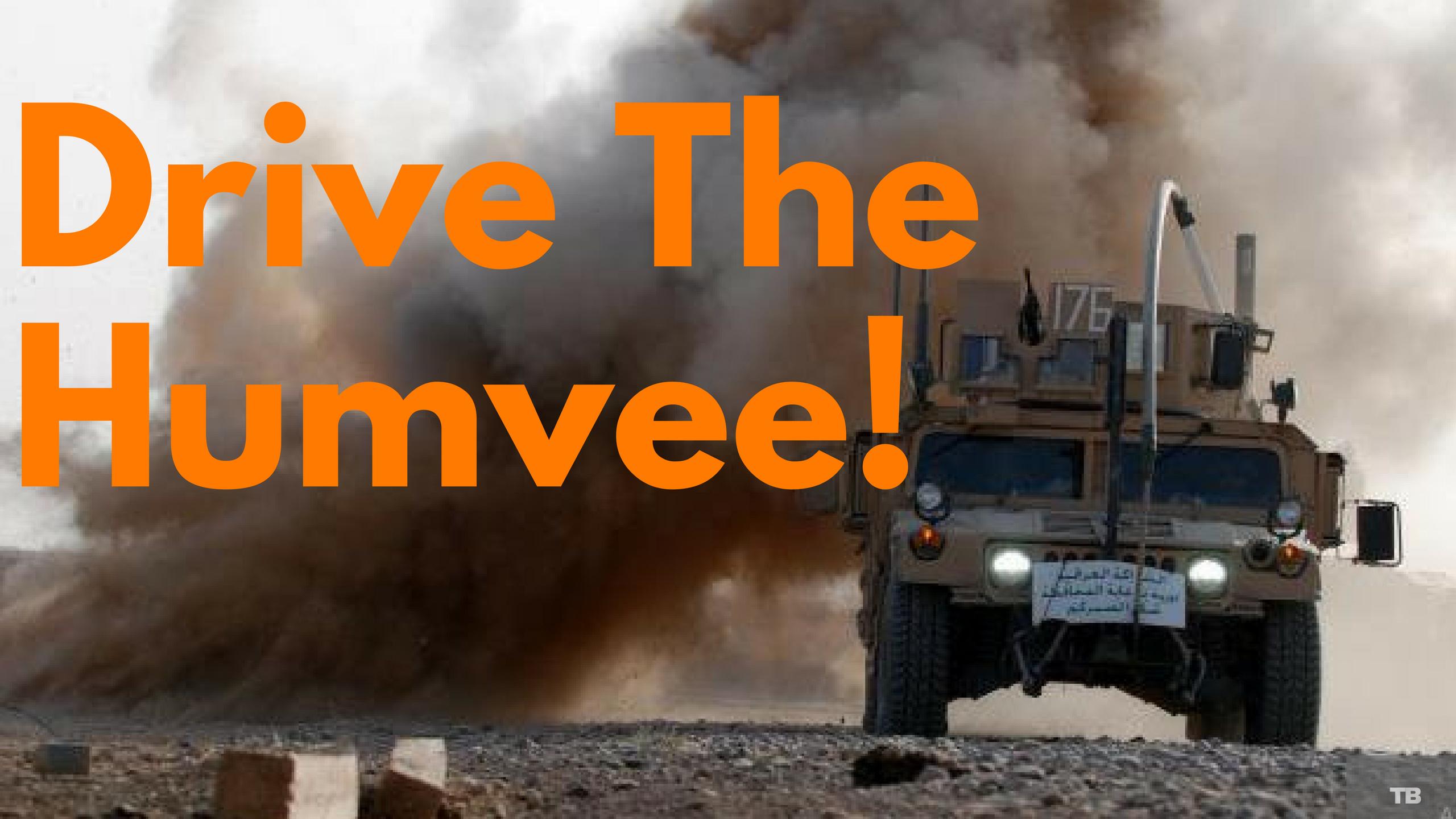 Drive the Humvee