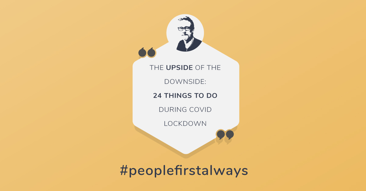 Grant Ian Gamble Business Consulting | The Upside of the Downside - 24 Things To Do During COVID Lockdown