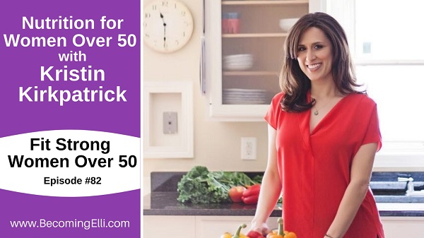 Nutrition for Women Over 50 with Kristin Kirkpatrick BE
