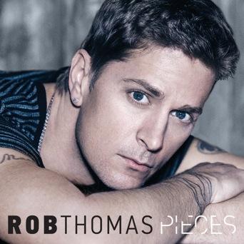 Rob Thomas 'Pieces'