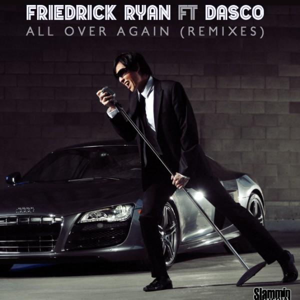Friedrick Ryan FT Dasco 'All Over Again'