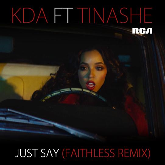 KDA FT Tinashe 'Just Say'