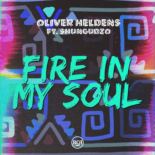 OLIVER HELDENS FT SHUNGUDZO 'FIRE IN MY SOUL'