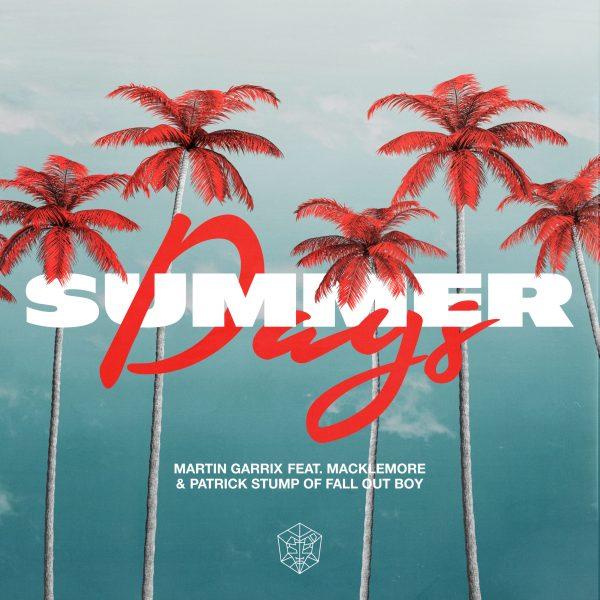 MARTIN GARRIX FT MACKLEMORE & PATRICK STUMP 'Summer Days'