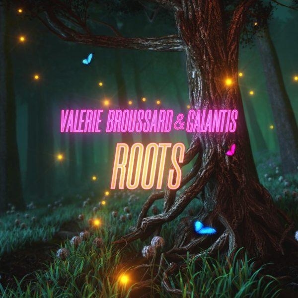 VALERIE BROUSSARD FT GALANTIS 'Roots' (RCA)