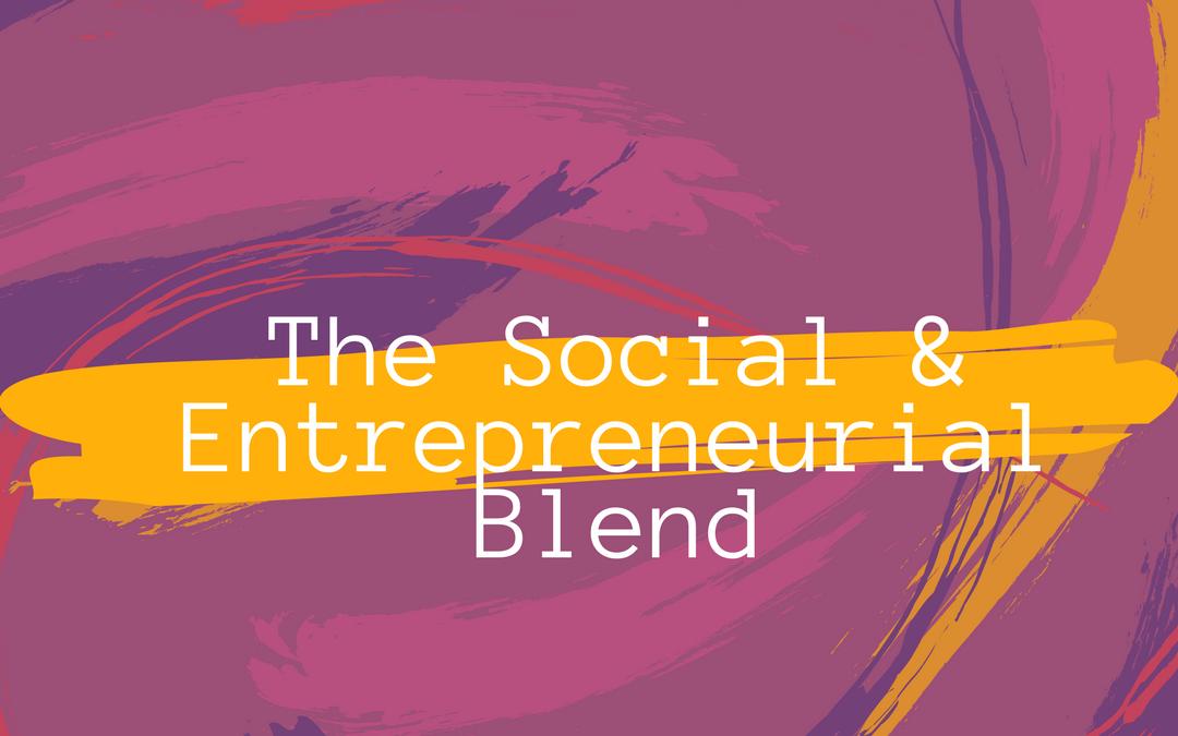 Blending the Social and Entrepreneurial (Do You See Green?)