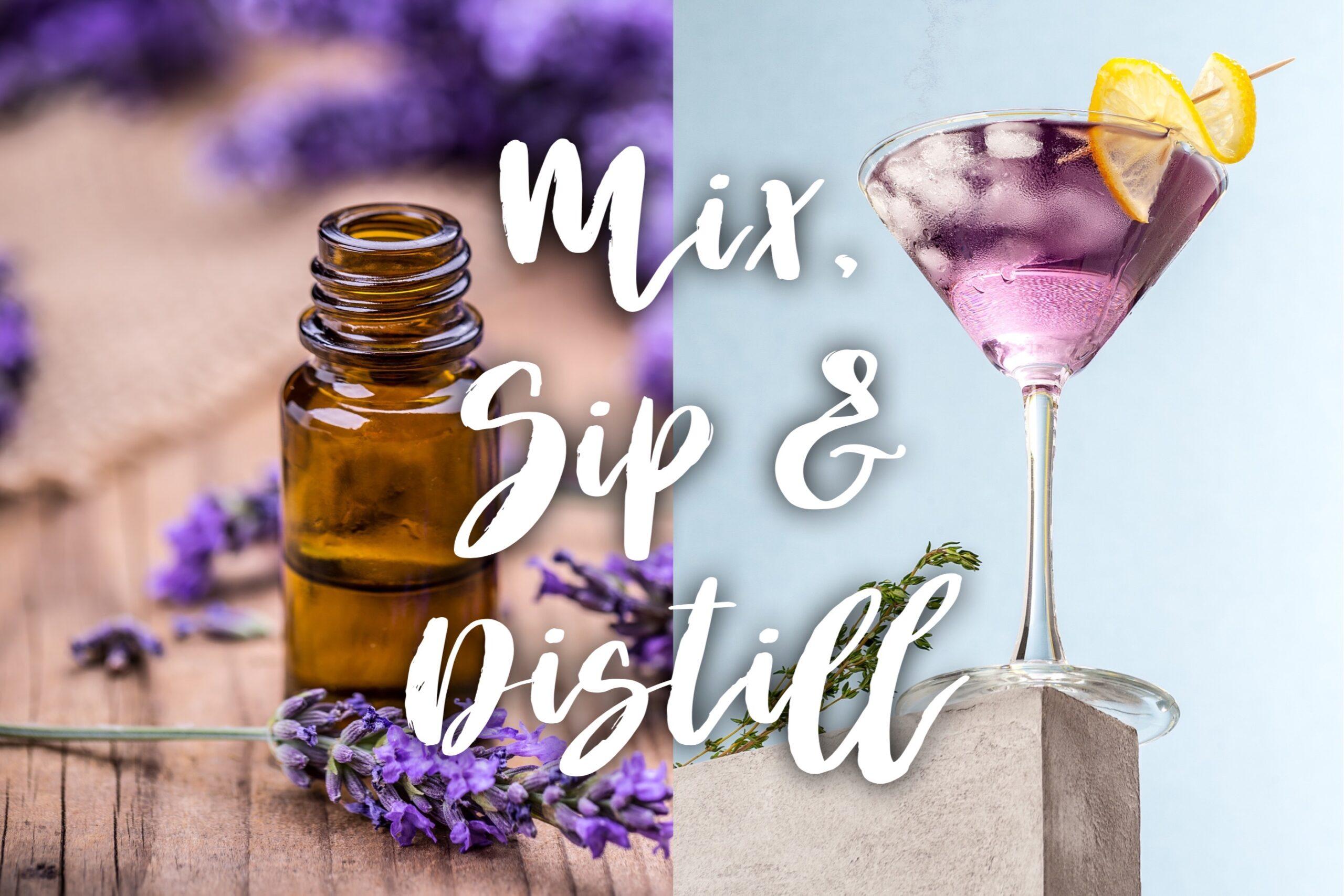 Lavender Hill Mix, Sip & Distill Workshop