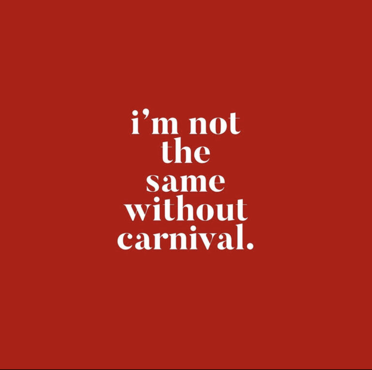 Im not the same without Carnival.