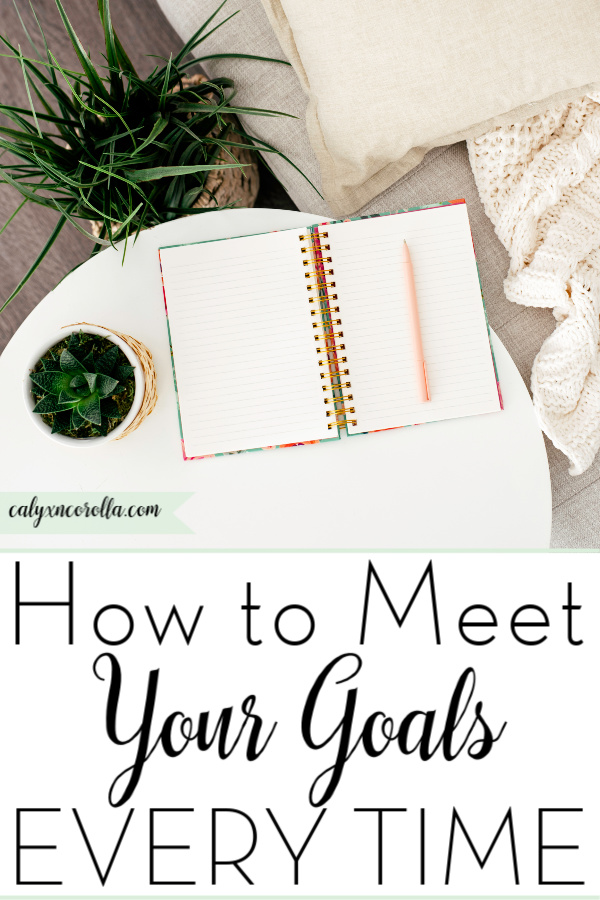 How to Meet Your Goals Every Time   Calyx and Corolla