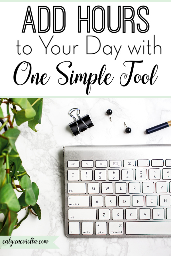 Add Hours to Your Day with One Simple Tool