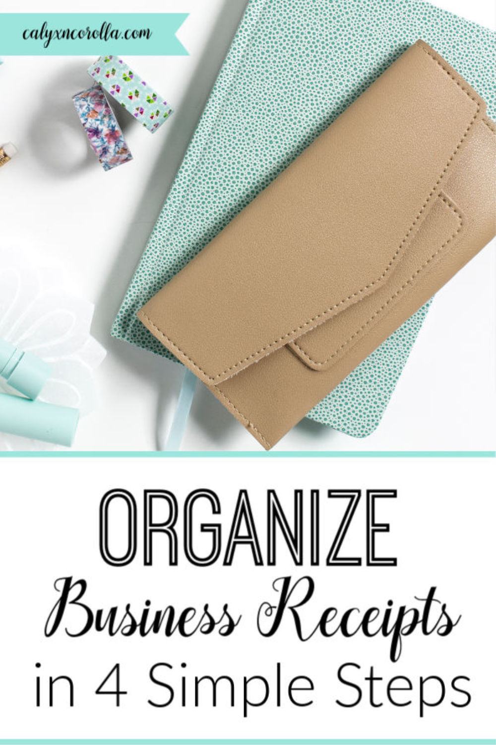 Organize Business Receipts in 4 Simple Steps | Calyx and Corolla