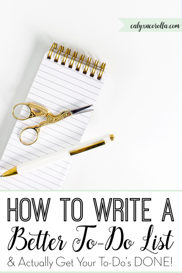 How to Write a Better To-Do List & Actually Get Your To-Do's DONE! | Calyx and Corolla