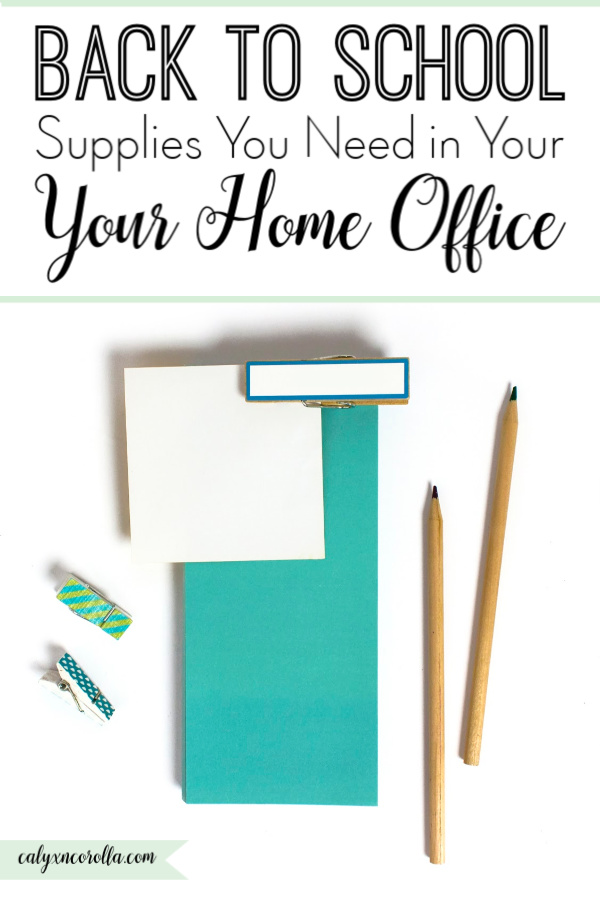 Back to School Supplies You Need in Your Home Office | Calyx and Corolla