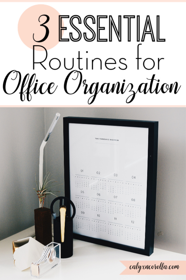 3 Essential Routines for Home Office Organization   Calyx and Corolla