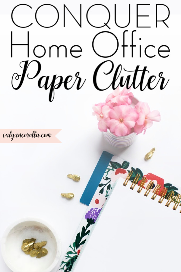Conquer Home Office Paper Clutter | Calyx and Corolla