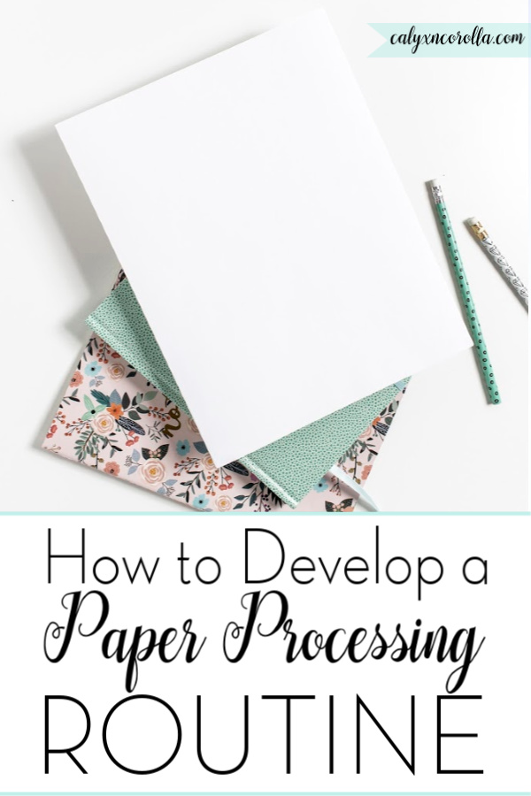 How to Develop a Paper Processing Routine   Calyx and Corolla