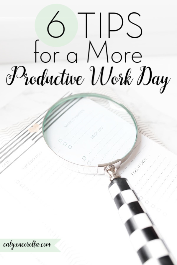 6 Tips for a More Productive Work Day | Calyx and Corolla