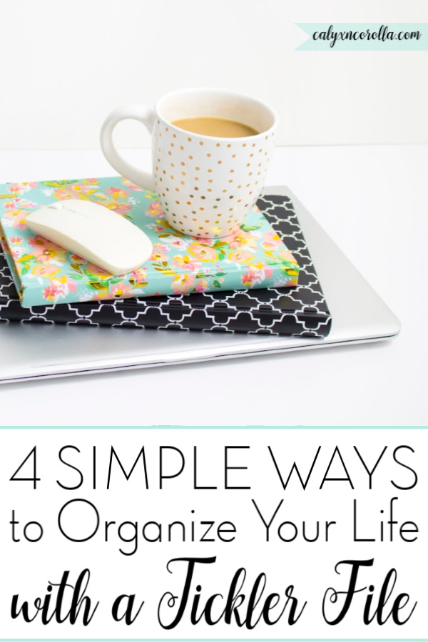 4 Simple Ways to Organize Your Life with a Tickler File   Calyx and Corolla