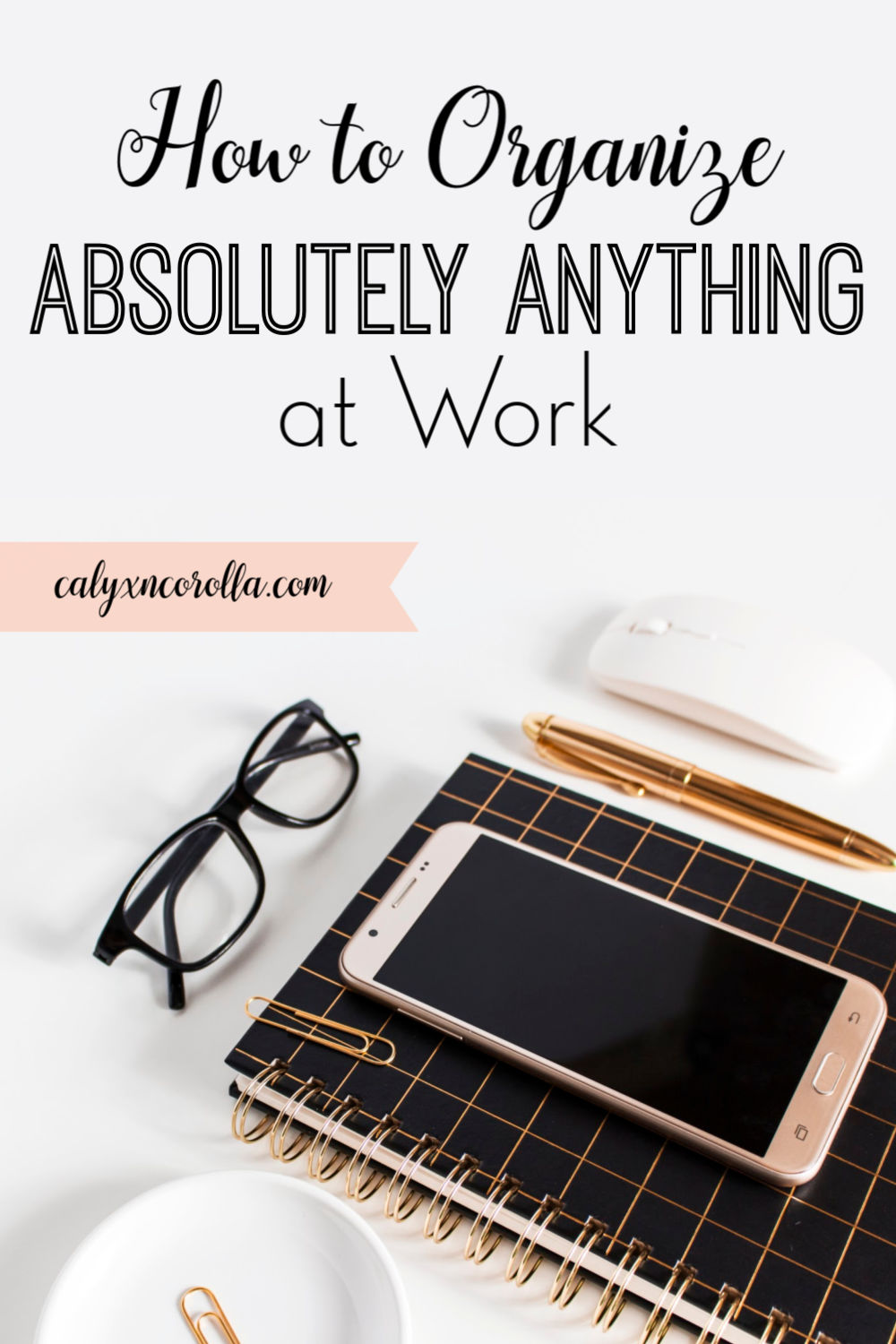 How to Organize Absolutely Anything at Work