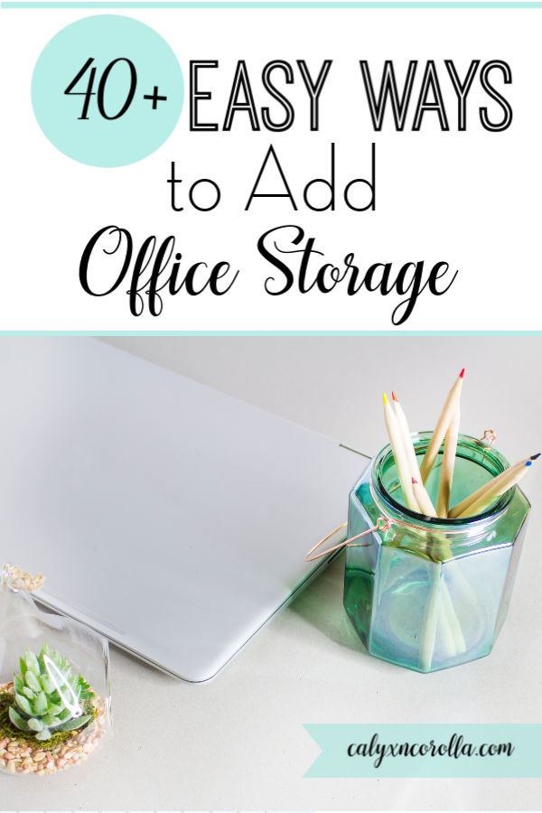 40+ Ways to Add Office Storage | Calyx and Corolla