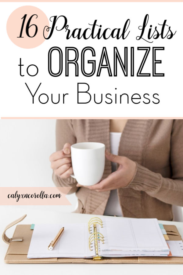 16 Practical Lists You Need to Organize Your Business | Calyx and Corolla