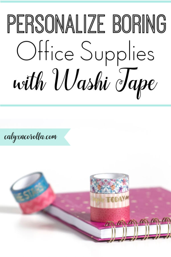 Personalize Boring Office Supplies with Washi Tape | Calyx and Corolla