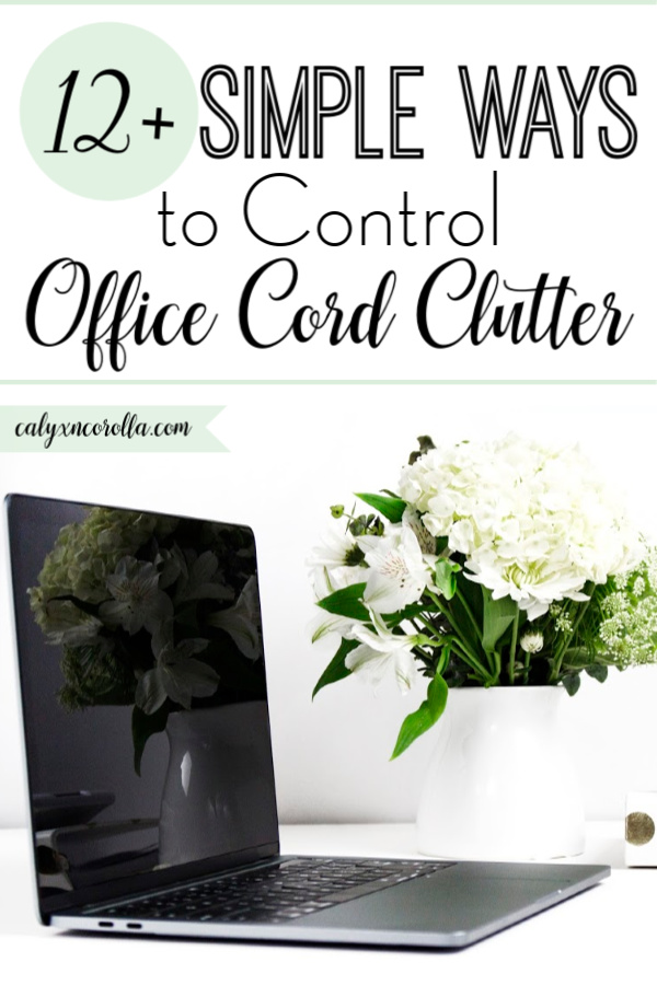 12+ Simple Ways to Control Office Cord Clutter | Calyx and Corolla