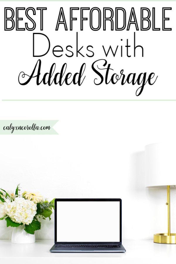 Best Affordable Desk with Added Storage   Calyx and Corolla