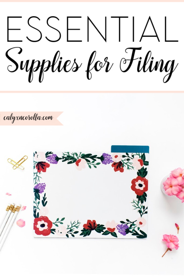 Essential Supplies for Filing | Calyx and Corolla