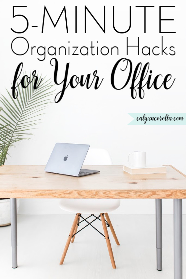 5-Minute Organization Hacks for Your Office | Calyx and Corolla
